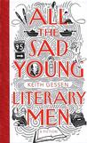 All the Sad Young Literary Men: A Fiction