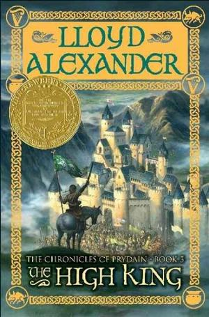 The High King (The Chronicles of Prydain: Book Five) By Lloyd Alexander